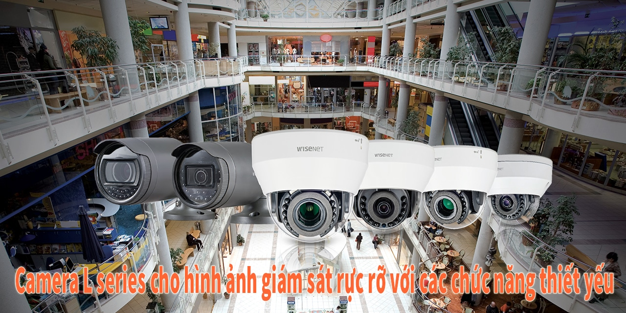 camera ip wisenet dòng seri L